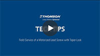 Techtip: Field Service of a Motorized Lead Screw with Taper-Lock