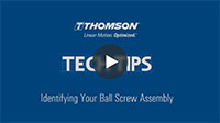 Techtip: Identifying Your Ball Screw Assembly
